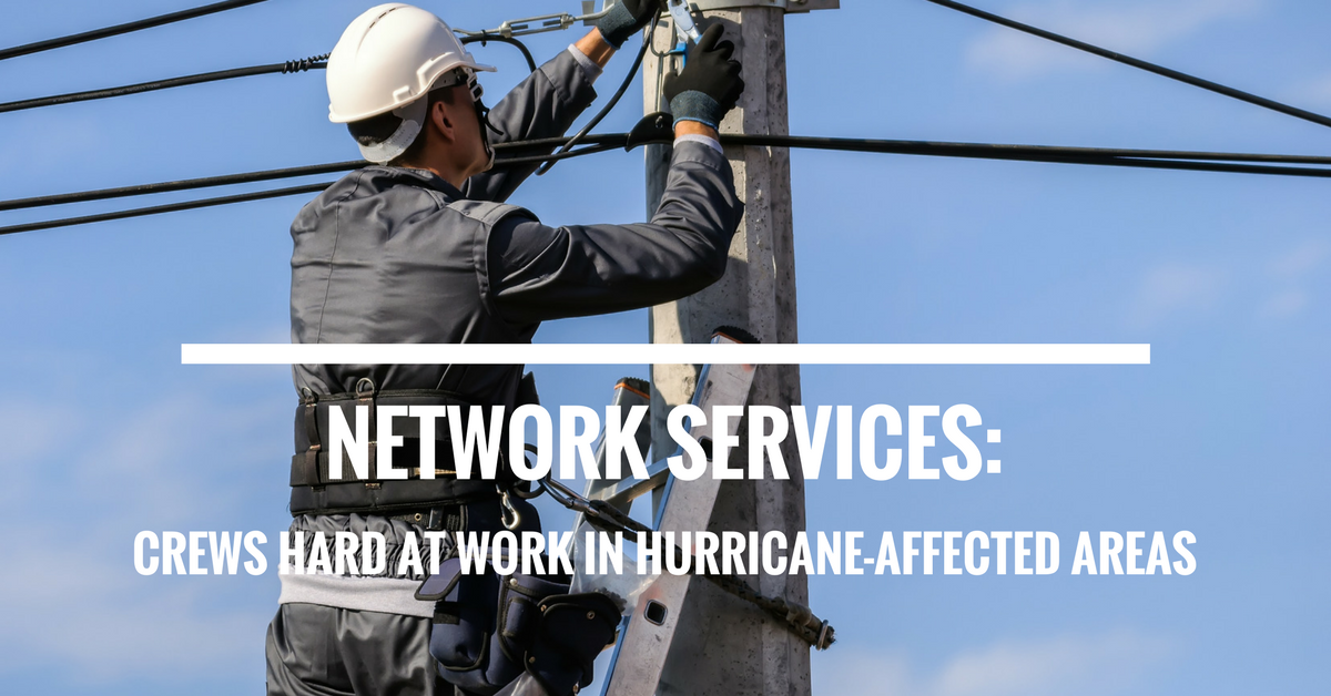 Network services: Crews hard at work in hurricane-affected regions